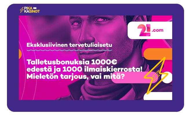 21.com tarjoaa uusille asiakkaille 1 000 € bonuksina sekä 1 000 ilmaiskierrosta
