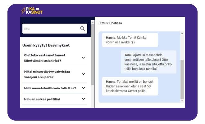 Asiakaspalvelu osaa tarvittaessa neuvoa sinua mahdollisten ongelmien kanssa live-chat palvelun tai sähköpostin kautta.