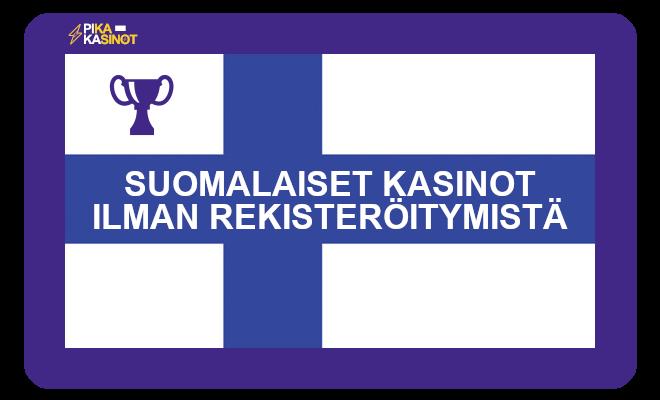 Suomalaiset kasinot ilman rekisteröitymistä