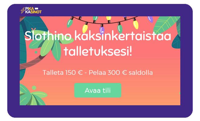 Slothino tarjoaa 100% bonuksen 150 € asti