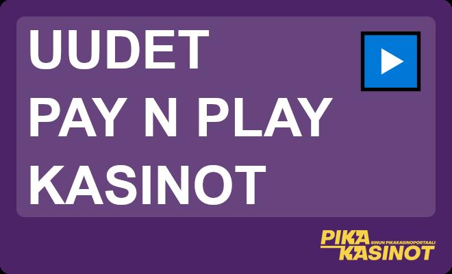 uudet pay n play kasinot